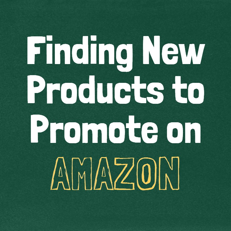 Finding new products to promote on Amazon